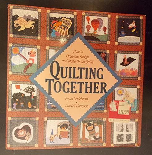 9780517054338: Quilting Together: How to Organize Design, and Make Group Quilts
