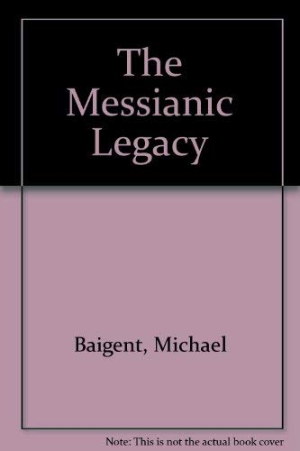 9780517054772: The Messianic Legacy