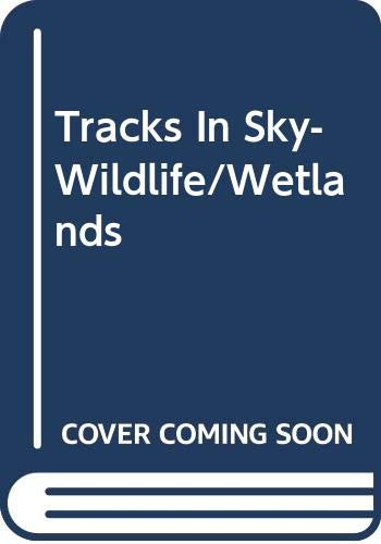 Tracks In Sky-Wildlife/Wetlands (051705552X) by Steinhart, Peter; Blake, Tupper Ansel