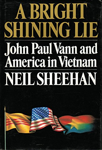 9780517055977: A Bright and Shining Lie: John Paul Vann and America in Vietnam