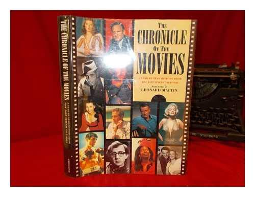 Chronicle of the Movies: A Year-by-Year History: Maltin, Leonard