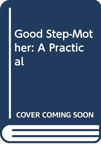 9780517057131: Good Step-Mother: A Practical