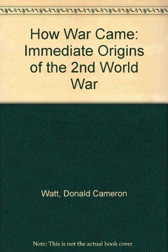 9780517057179: How War Came: Immediate Origins of the 2nd World War
