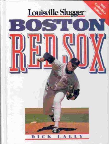 9780517057902: Louisville Slugger Presents: The Boston Red Sox (Louisville Slugger/1991 Collector's Edition)