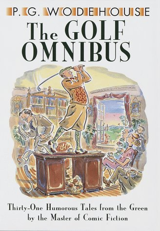 The Golf Omnibus. (31 Golf Short Stories.)