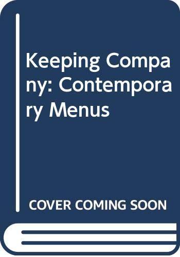 9780517059722: Keeping Company: Contemporary Menus