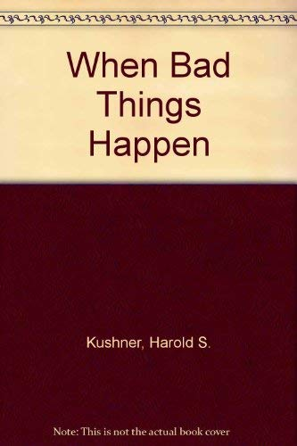 When Bad Things Happen to Good People: Kushner, Harold S.