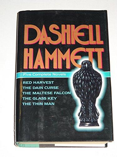 Five Complete Novels: Red Harvest, The Dain: Dashiell Hammett