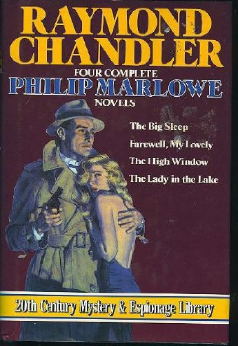 9780517060124: Raymond Chandler: Four Complete Philip MARLOWE Novels- The Lady in the Lake; Farewell My Lovely; The High Window; The Big Sleep