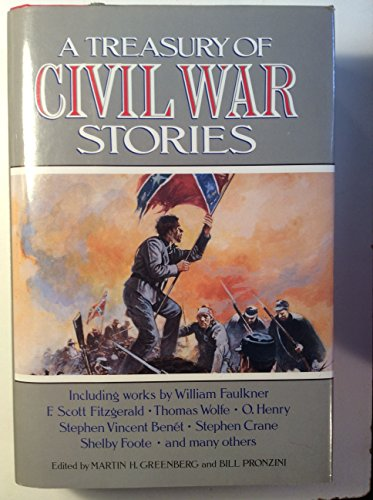 A Treasury of Civil War Stories (R) (0517060132) by William Faulkner; F. Scott Fitzgerald; Thomas Wolfe; O. Henry; Stephen Vincent Benet; Stephen Crane; Shelby Foote