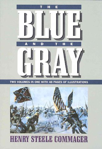 The Blue and the Gray: Two Volumes: Henry Steele Commager