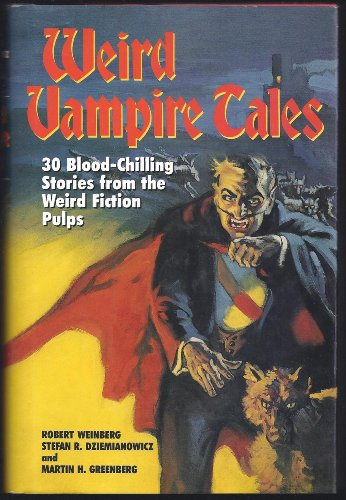 9780517060186: Weird Vampire Tales: 30 Blood-Chilling Stories from the Weird Fiction Pulps