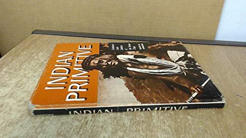 Indian Primitive: Andrews, Ralph W.