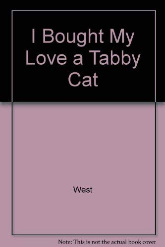 9780517061527: I Bought My Love a Tabby Cat