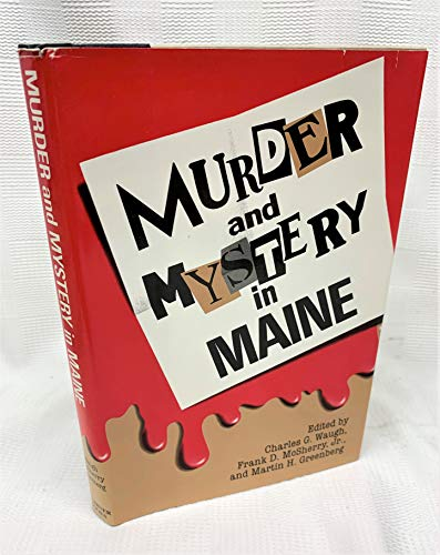 Murder & Mystery in Maine (0517061589) by Charles G. Waugh
