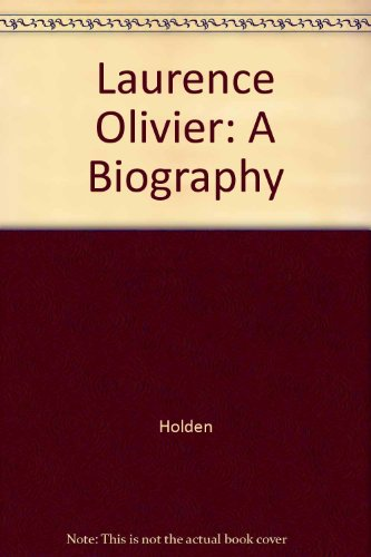 9780517061749: Laurence Olivier: A Biography