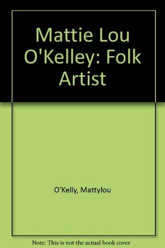 9780517062890: Mattie Lou O'Kelley: Folk Artist