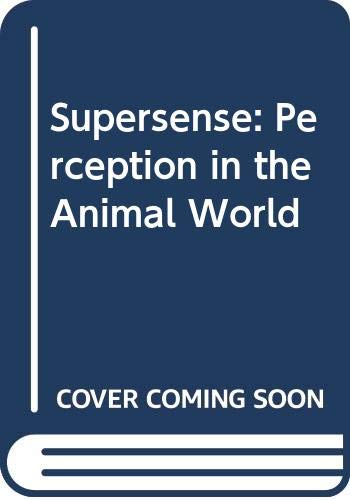 9780517063460: Supersense: Perception in the Animal World
