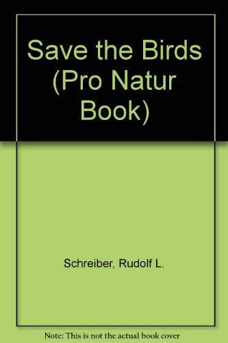 9780517063507: Save the Birds (Pro Natur Book)