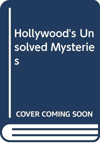9780517063576: Hollywood's Unsolved Mysteries