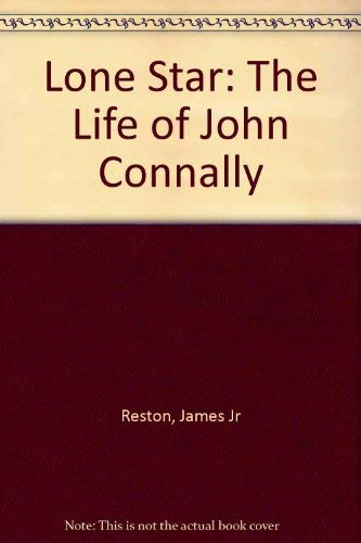 9780517064177: The Lone Star: The Life of John Connally
