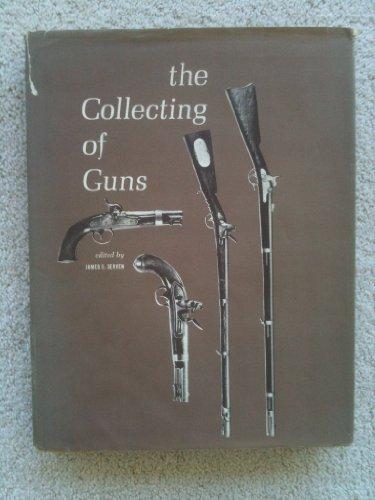 COLLECTING OF GUNS: Serven, James E. (Ed. )