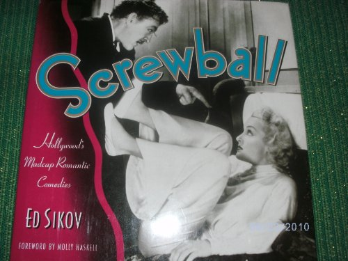9780517064481: Screwball: Hollywood's Madcap Romantic Comedies