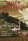 9780517064931: Willa Cather: Three Complete Novels : O Pioneers!/the Song of the Lark/Alexander's Bridge