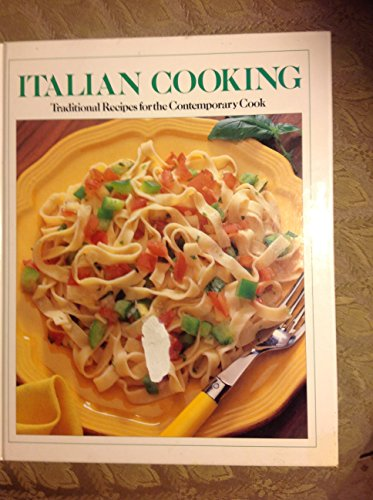 Italian Cooking: Traditional Recipes for the Contemporary Cook (9780517065990) by Rh Value Publishing