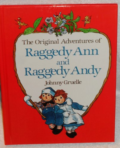 The Original Adventures of Raggedy Ann and Raggedy Andy: Johnny Gruelle