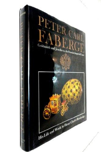 Peter Carl Faberge, Goldsmith and Jeweller to: Bainbridge, Henry Charles