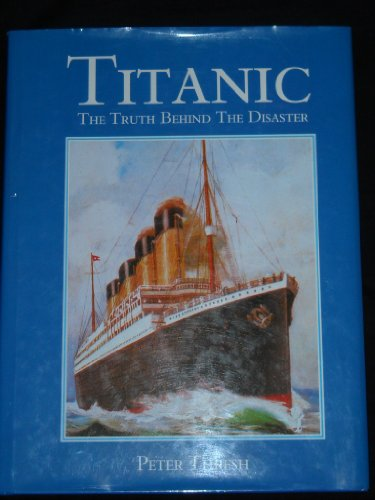 9780517066997: The Titanic: The Truth Behind the Disaster