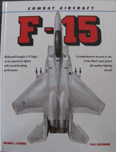 9780517067345: Combat Aircraft: F-15 Eagle (Combat Aircraft Series)