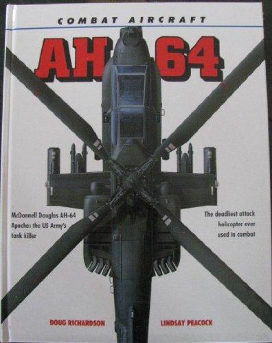 Ah-64 Apache: Combat Aircraft: Richardson, Doug;Peacock, Lindsay