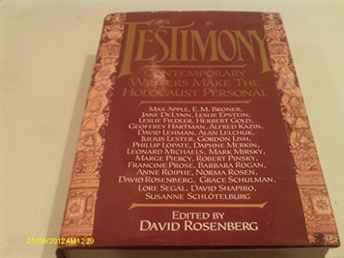 TESTIMONY. CONTEMPORARY WRITERS MAKE THE HOLOCAUST PERSONAL.: Rosenberg, David