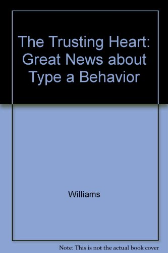 9780517067628: The Trusting Heart: Great News about Type a Behavior by Williams