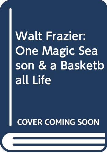 Walt Frazier: One Magic Season & a Basketball Life (0517067633) by Frazier, Walt