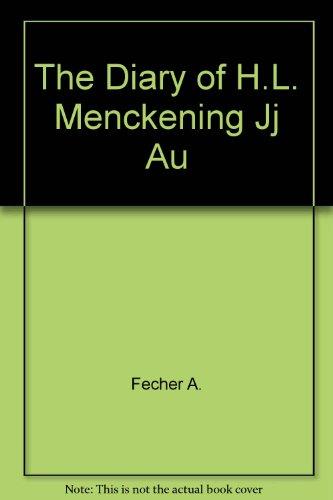 THE DIARY OF H.L. MENCKEN.: Fecher, Charles A., Ed.