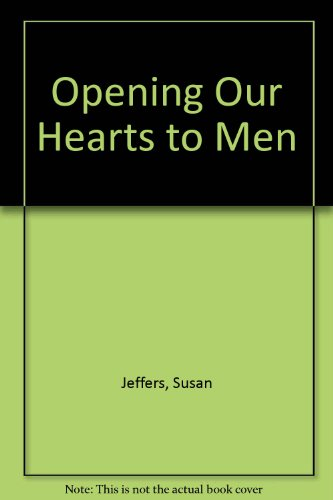 9780517067895: Opening Our Hearts to Men