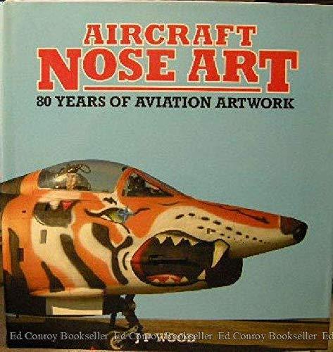 9780517069523: Aircraft Nose Art: 80 Years of Aviation Artwork