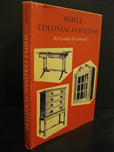 9780517069578: Simple Colonial Furniture: Building Your Own Family Heirlooms