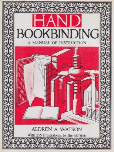 Hand Bookbinding, A Manual of Instruction: Watson, Aldren A.