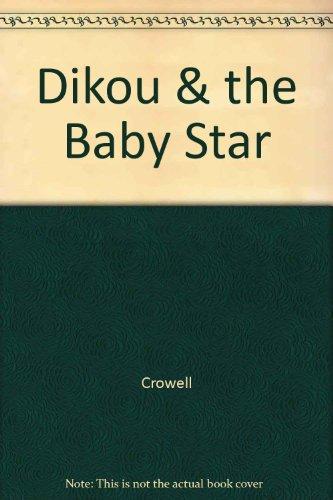 9780517071083: Dikou & the Baby Star
