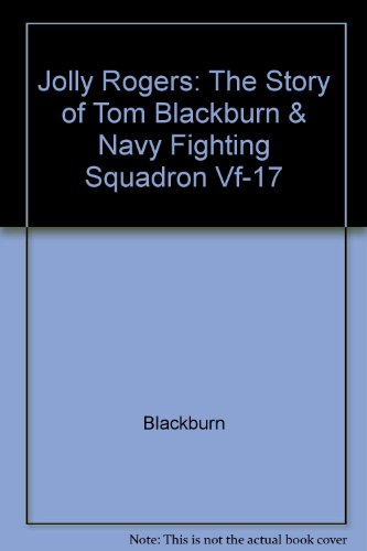 9780517071618: Jolly Rogers: The Story of Tom Blackburn & Navy Fighting Squadron Vf-17 by Bl...