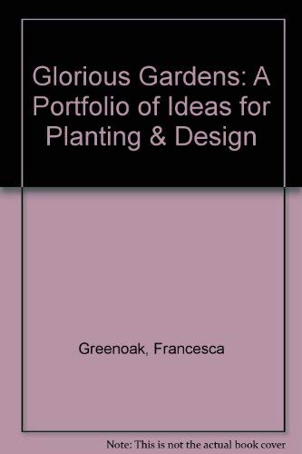 9780517071700: Glorious Gardens: A Portfolio of Ideas for Planting & Design
