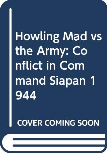 9780517071946: Howling Mad vs the Army: Conflict in Command Siapan 1944