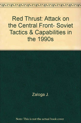 9780517071991: Red Thrust: Attack on the Central Front- Soviet Tactics & Capabilities in the 1990s