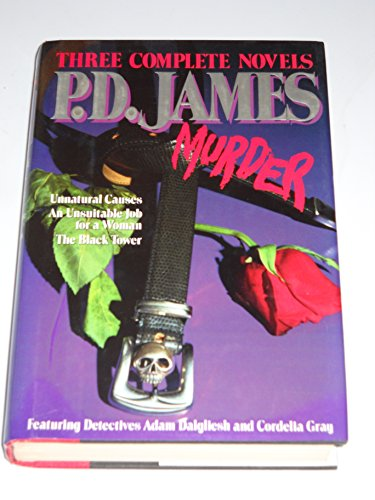 9780517072288: P. D. James in Murderous Company: Three Complete Novels Featuring Detectives Adam Dalgliesh and Cordelia Gray : Unnatural Causes : An Unsuitable Job