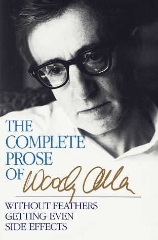 The Complete Prose of Woody Allen: Without: Allen, Woody