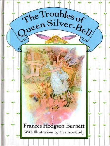 The Queen Crosspatch Treasury: The Troubles of: Frances Hodgson Burnett